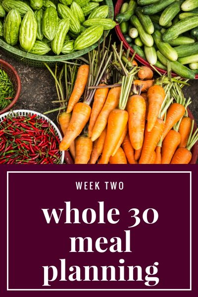 Whole 30 Meal Plan: Week Two