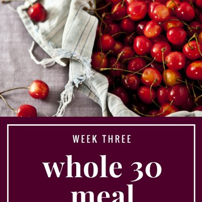 Whole 30 Meal Plan: Week 3
