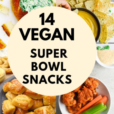 14 Vegan Super Bowl Snack Recipes AKA the Best Vegan Snacks